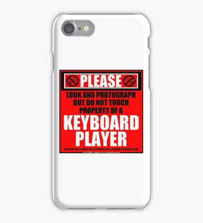 Please Do Not Touch Property Of A Keyboard Player iPhone Case/Skin