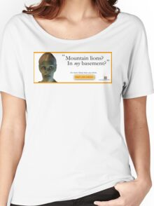 Mountain Lions, in My Basement? Women's Relaxed Fit T-Shirt