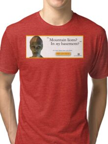 Mountain Lions, in My Basement? Tri-blend T-Shirt