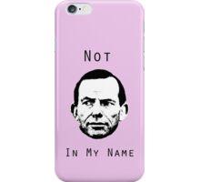 No To Tony Abbott iPhone Case/Skin