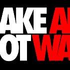 Make Art Not War by Montia Garcia