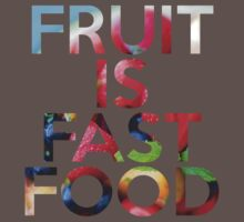 FRUIT IS FAST FOOD by rule30