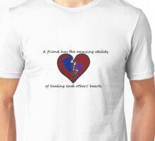 True Friends heal All  Unisex T-Shirt