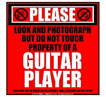 Please Do Not Touch Property Of A Guitar Player Photographic Print