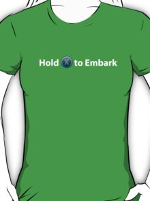 Hold X to Embark, Titanfall. Please like and share! T-Shirt
