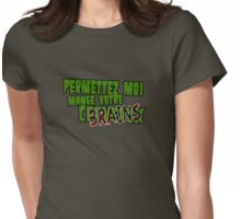 Let me eat your brains. Womens Fitted T-Shirt