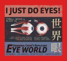 I Just Do Eyes! Kids Tee