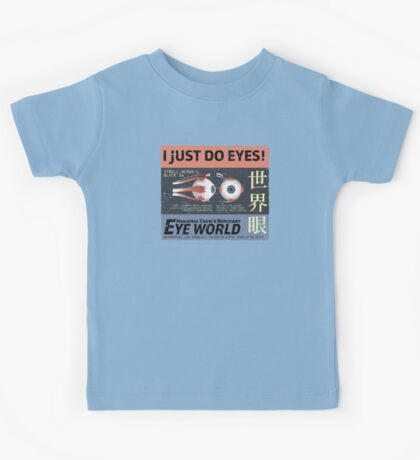 I Just Do Eyes! Kids Tee