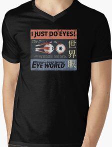 I Just Do Eyes! Mens V-Neck T-Shirt