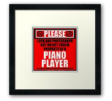 Please Do Not Touch Property Of A Piano Player Framed Print