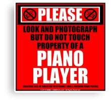 Please Do Not Touch Property Of A Piano Player Canvas Print