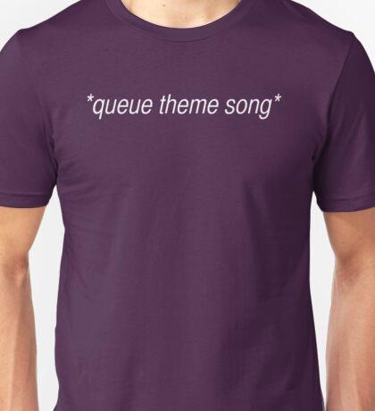 queue theme song Unisex T-Shirt