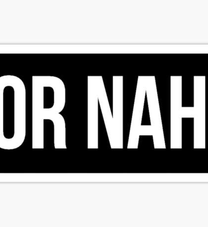 OR NAH NASH GRIER MAGCON Sticker