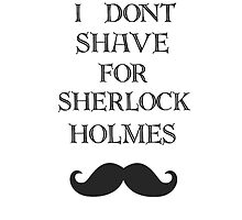 I don't shave for Sherlock  by potatopuff