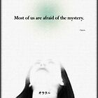 Most of us are afraid of the mystery by ArtbyDigman