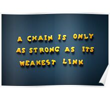 A chain is only strong as its weakest link Poster