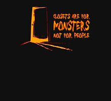 Closets are for monsters--and quickies. T-Shirt