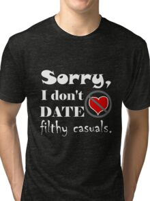 """Filthy Casual Rejection - """"I don't date"""" gamer geek funny nerd  Tri-blend T-Shirt"""