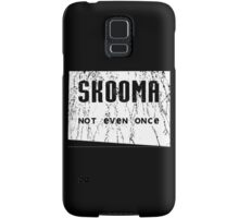 Skooma Not Even Once Samsung Galaxy Case/Skin