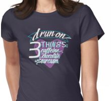 I Run On 3 Things Womens Fitted T-Shirt