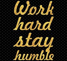 Work hard stay humble by Wordpower