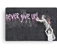 """never give up!"" Canvas Print"
