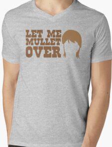Let me MULLET over  Mens V-Neck T-Shirt