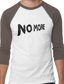 No More Men's Baseball ¾ T-Shirt