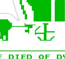 OREGON TRAIL shirt funny died of dysentery gamer Sticker