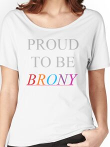 """Proud To Be """"BRONY"""" Women's Relaxed Fit T-Shirt"""