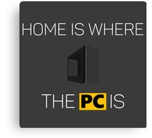 Home is where the PC is - Light Canvas Print