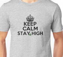 KEEP CALM STAY HIGH Unisex T-Shirt