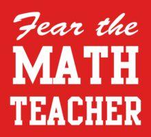 Fear the Math Teacher by trends