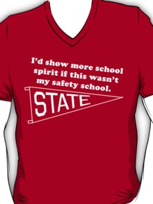 I'd show more school spirit if this wasn't my safety school. T-Shirt