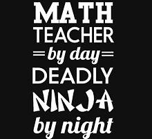 Math teacher by day. Ninja by night Unisex T-Shirt