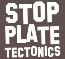 Stop plate tectonics by trends
