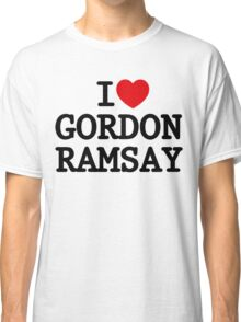 I Heart Gordon Ramsay Classic T-Shirt