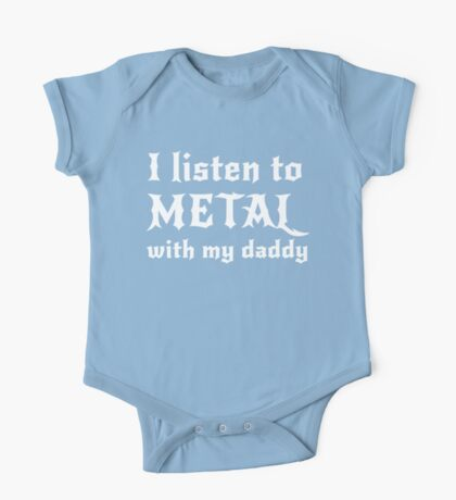 I listen to metal with my daddy One Piece - Short Sleeve