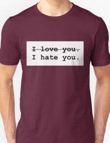 I love/hate you. T-Shirt