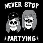 Never Stop Partying by zackolantern