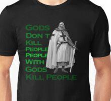 Gods Don't Kill People Unisex T-Shirt