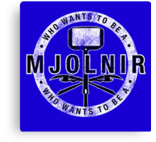 Who Wants To Be A Mjolnir Canvas Print