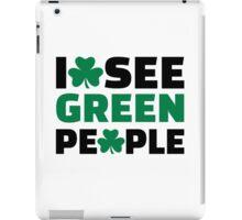 I see green people shamrock iPad Case/Skin