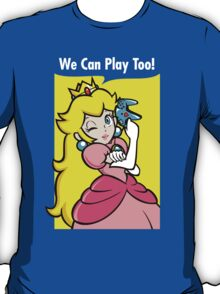 We can play too! T-Shirt