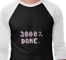 3,000 Percent Done Men's Baseball ¾ T-Shirt