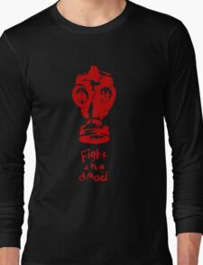 FIGHT THE DEAD Long Sleeve T-Shirt