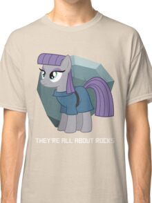 They're all about rocks - Maud Classic T-Shirt