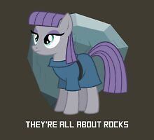 They're all about rocks - Maud Unisex T-Shirt