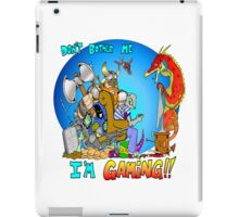 Don't Bother Me I'm Playing Video Games iPad Case/Skin