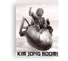 Fear the wrath of Kim Jung Un Canvas Print